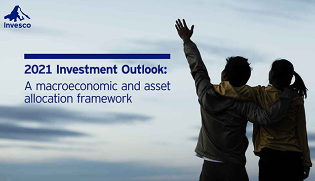 2021 Investment Outlook : A macroeconomic and asset allocation framework