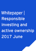 Whitepaper Responsible investing and active ownership 2017 June